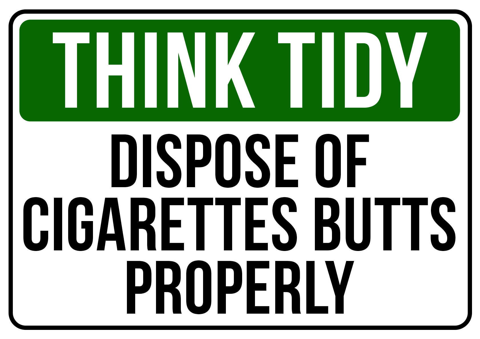 Think Tidy Dispose Cigarettes Properly