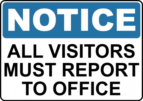All Visitors Must Report To Office NOT002