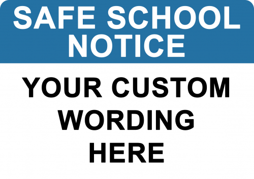 Safe School Notice Custom Sign