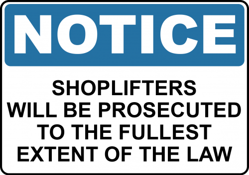 Shop Lifters Will Be Prosecuted