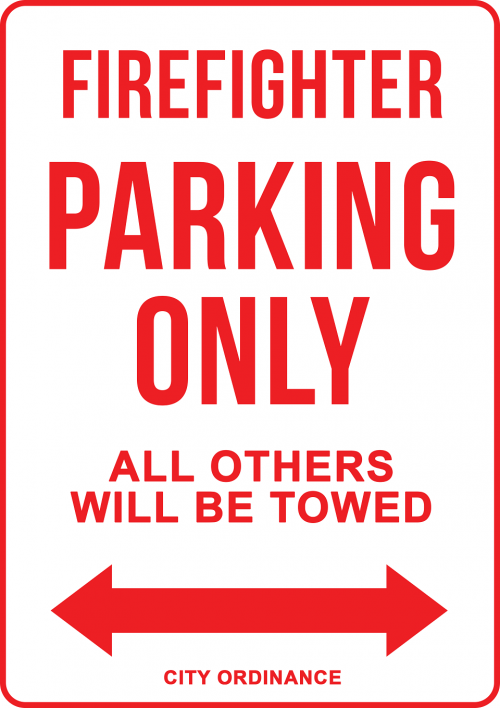 Strictly Firefighter Parking All other Vehicles Will Be Towed Away Sign