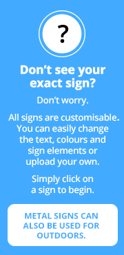 All signs are customisable